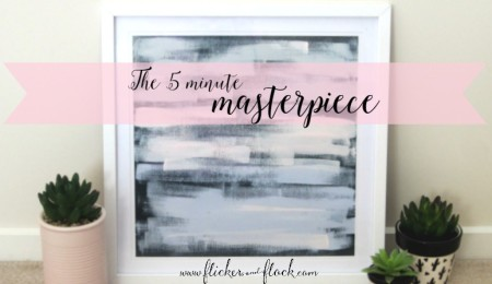 The 5 minute masterpiece [+ how to do your own!]
