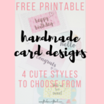 Why the World Would End Without Handmade Cards <br> + 4 freebie card designs