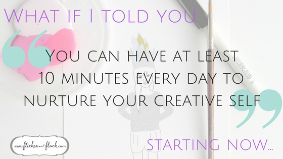 What if you could have 10 minutes every day for your creative pursuits? Here's 10 tricks for the very time poor to do just that.